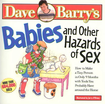 Babies And Other Hazards Of Sex