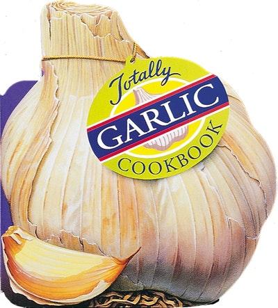 Totally Cookbooks Garlic