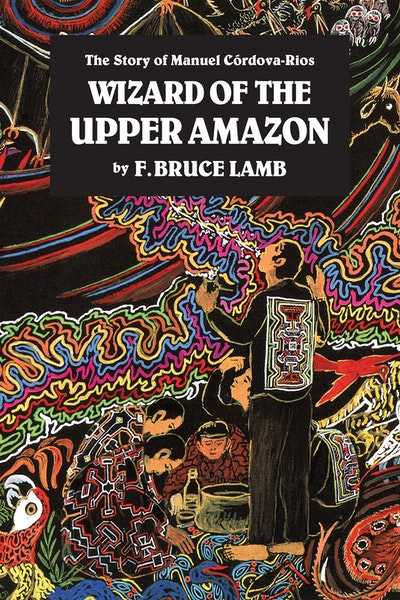 Wizard Of Upper Amazon