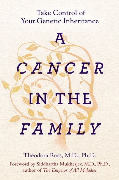 Book Cover: A Cancer in the Family: Take Control of Your Genetic Inheritance