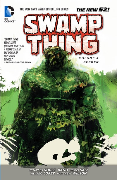 Swamp Thing Vol. 4 Seeder (The New 52)