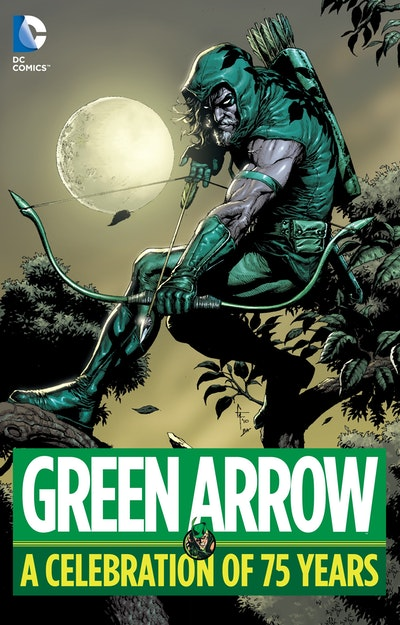 Green Arrow A Celebration Of 75 Years