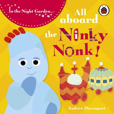 In The Night Garden~ All Aboard The Ninky Nonk!