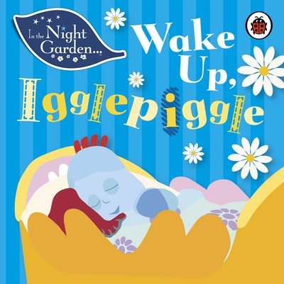 In The Night Garden~ Wake Up, Igglepiggle