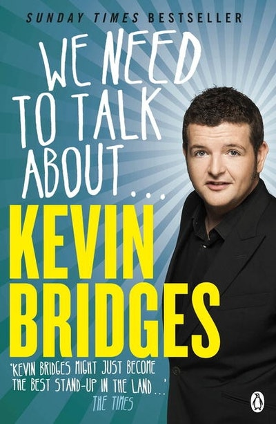 We Need to Talk About... Kevin Bridges