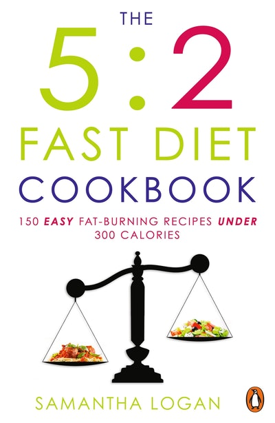 Book Cover:  5:2 Fast Diet Cookbook: 150 Easy Fat-Burning Recipes Under 300, The