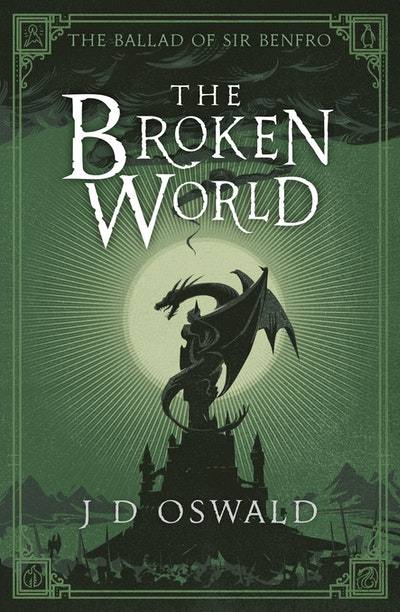 The Broken World: The Ballad Of Sir Benfro Book 4