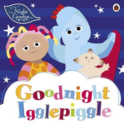 In The Night Garden~ Goodnight Igglepiggle