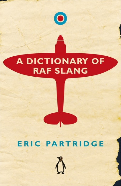 Book Cover: A Dictionary of RAF Slang