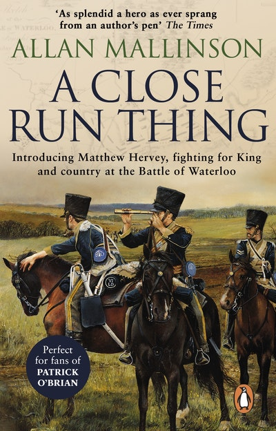 A Close Run Thing (The Matthew Hervey Adventures: 1)