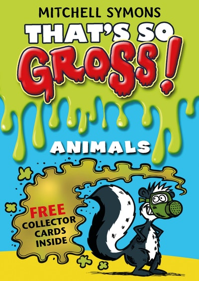 That's So Gross!: Animals
