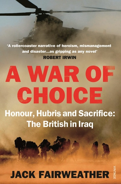 A War of Choice: Honour, Hubris and Sacrifice