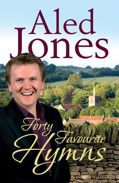 Aled Jones' Forty Favourite Hymns