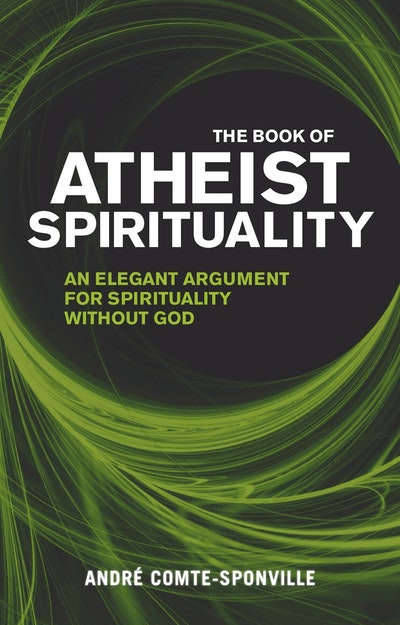 The Book of Atheist Spirituality