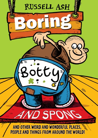 Boring, Botty and Spong