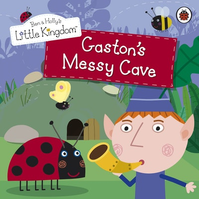 Book Cover:  Ben and Holly's Little Kingdom: Gaston's Messy Cave