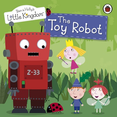 Book Cover:  Ben And Holly's Little Kingdom: The Toy Robot