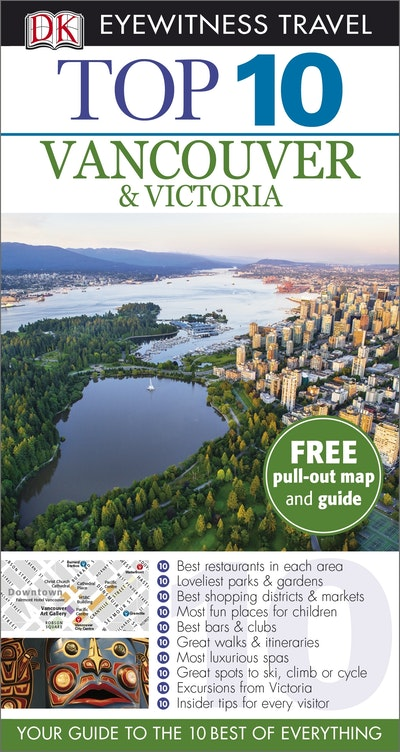 Vancouver and Victoria: Top 10 Eyewitness Travel Guide