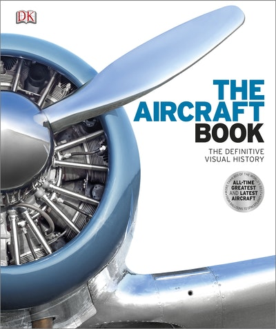 Book Cover:  Aircraft Book: The Definitive Visual History, The