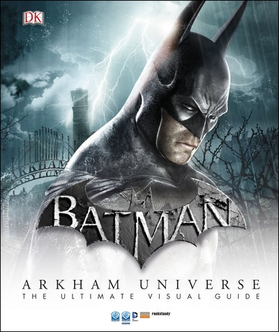 DC Comics Batman: Arkham Universe: The Ultimate Visual Guide