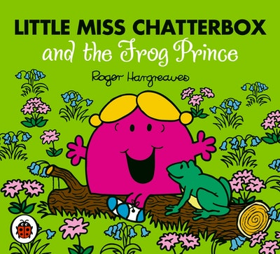 Book Cover:  Mr Men and Little Miss: Little Miss Chatterbox and the Frog Prince