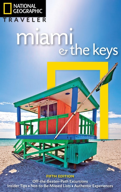 National Geographic Traveler Miami And The Keys, 5th Edition