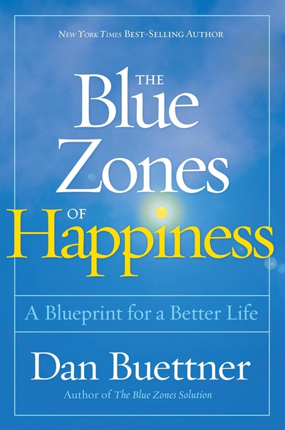 The Blue Zones Of Happiness