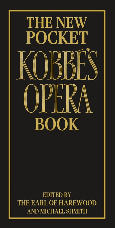 The New Pocket Kobbé's Opera Book
