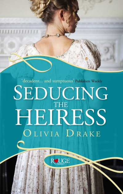 Seducing the Heiress: A Rouge Regency Romance