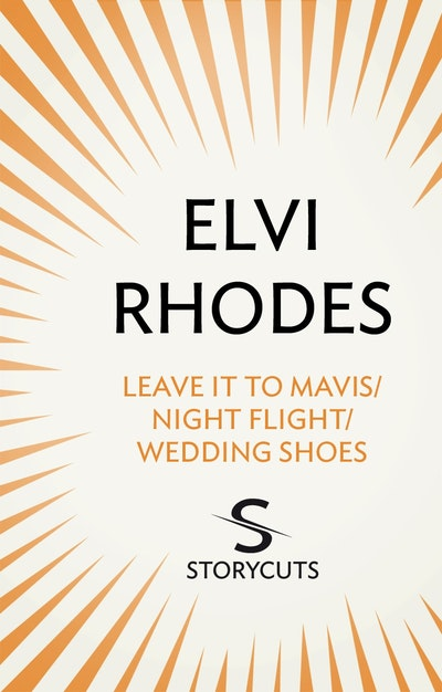 Leave it to Mavis/Night Flight/Wedding Shoes (Storycuts)