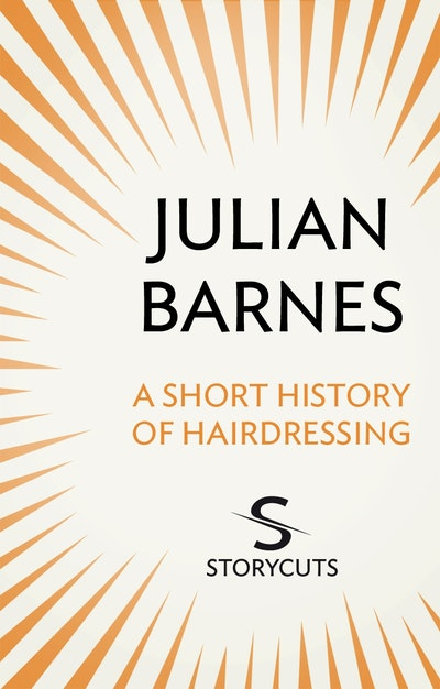 A Short History of Hairdressing (Storycuts)