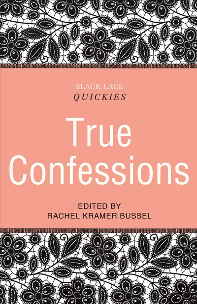 Black Lace Quickies: True Confessions