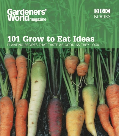 Gardeners' World 101 - Grow to Eat Ideas