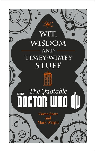 Doctor Who: Wit, Wisdom and Timey Wimey Stuff – The Quotable Doctor Who