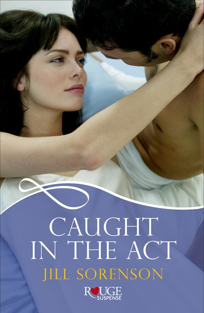Caught in the Act: A Rouge Romantic Suspense