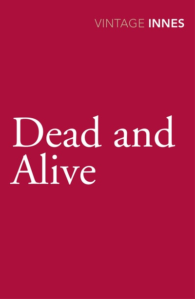 Dead and Alive
