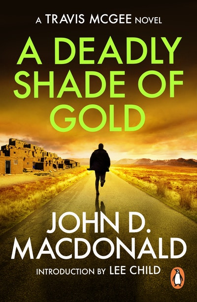 A Deadly Shade of Gold: Introduction by Lee Child