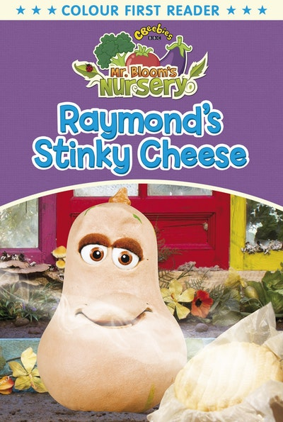 Mr Bloom's Nursery: Raymond's Stinky Cheese