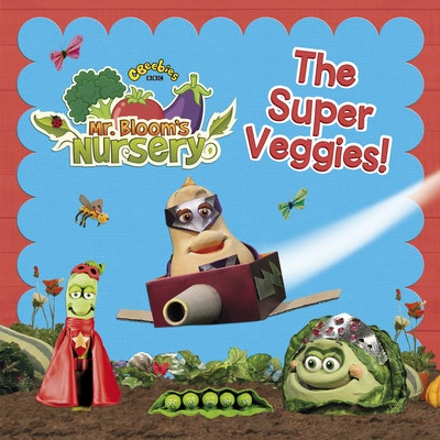 Mr Bloom's Nursery: The Super Veggies!