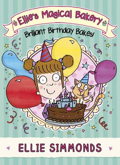 Ellie's Magical Bakery: Brilliant Birthday Bakes!