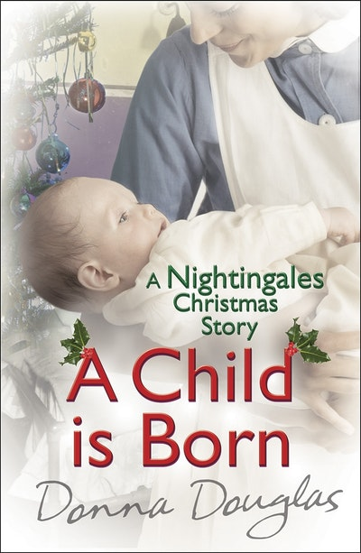 A Child is Born: A Nightingales Christmas Story