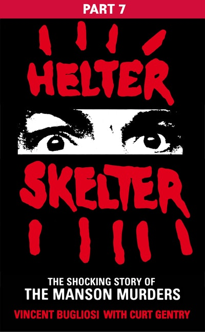 Helter Skelter: Part Seven of the Shocking Manson Murders