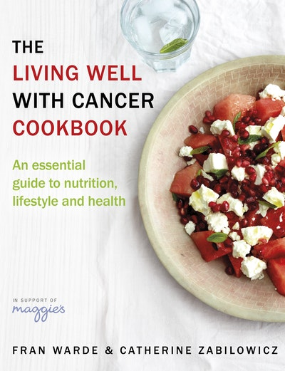The Living Well With Cancer Cookbook