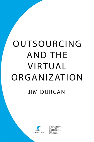 Outsourcing and the Virtual Organization