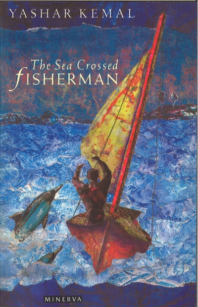 The Sea-Crossed Fisherman