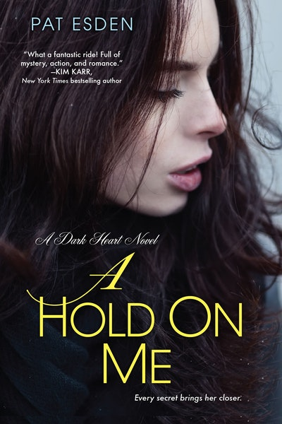 A Hold On Me