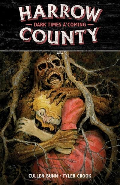 Harrow County Volume 7 Dark Times A'coming