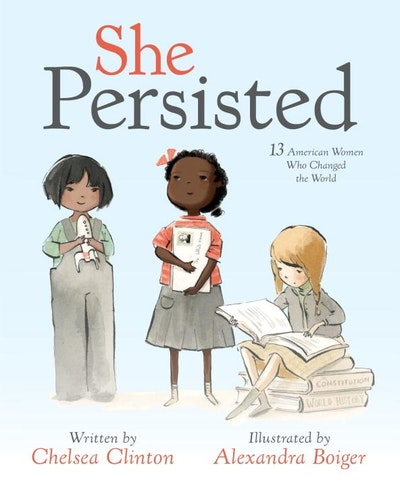 She Persisted: 13 American Women Who Changed the World