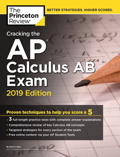 Cracking The AP Calculus AB Exam, 2019 Edition