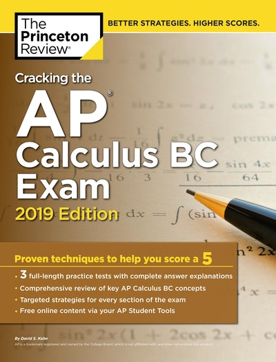 Cracking The AP Calculus BC Exam, 2019 Edition